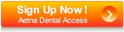 Sign Up Now! - Aetna Dental Access